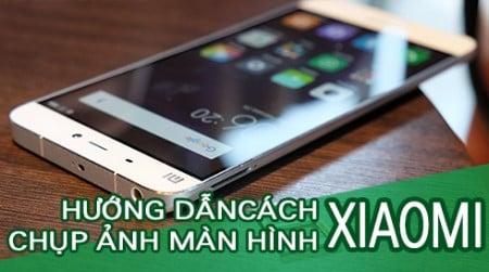 Cach chup anh man hinh dien thoai Xiaomi