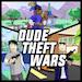 Dude Theft Wars (MOD Vô Hạn Tiền)